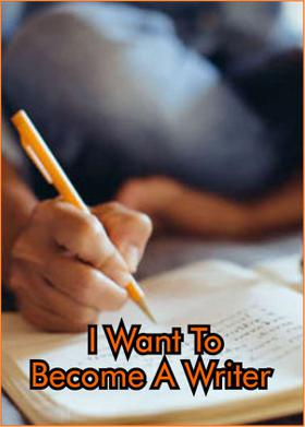 I Want To Become A Writer