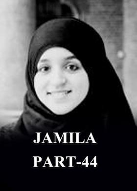 Jamila Part-44