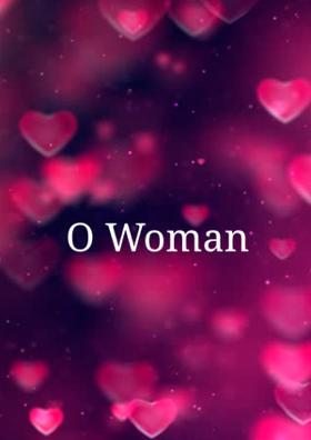O Woman