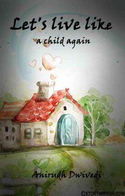 Let'S Live Like A Child Again
