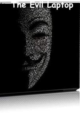The Evil Laptop