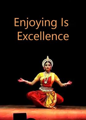 Enjoying Is Excellence