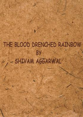 The Blood Drenched Rainbow