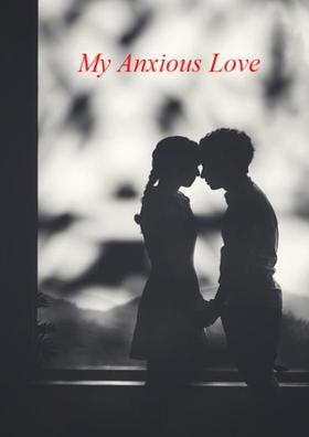 My Anxious Love